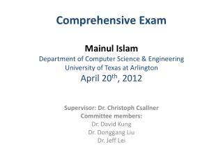 Supervisor: Dr. Christoph Csallner Committee members: Dr. David Kung Dr. Donggang Liu Dr. Jeff Lei