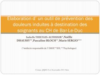 Isabelle THILTGES-ALTHUSER *,Noëlle DHAUSSY**,Pascaline BLOCH**,Marie SERGIO***