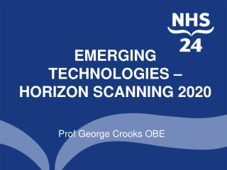 EMERGING TECHNOLOGIES � HORIZON SCANNING 2020