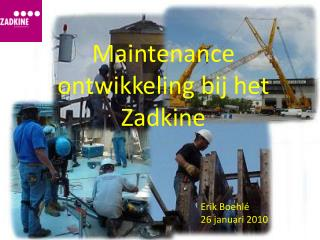 Maintenance ontwikkeling bij het Zadkine