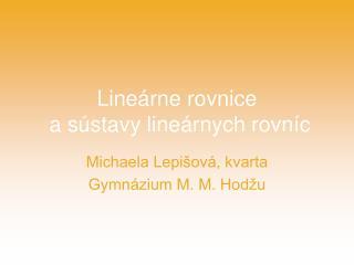 Lineárne rovnice  a sústavy lineárnych rovníc