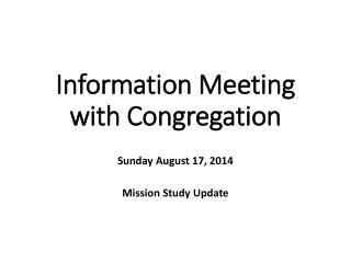 Information Meeting with Congregation