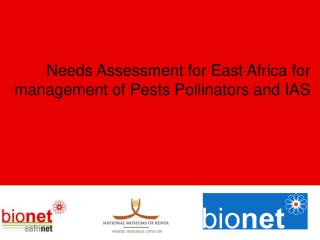 Needs Assessment for East Africa for management of Pests Pollinators and IAS