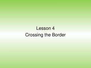 Lesson 4 Crossing  the Border