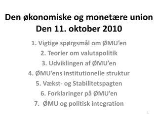 Den økonomiske og monetære union Den 11. oktober 2010