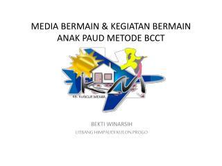 MEDIA  BERMAIN &  KEGIATAN B ERMAIN ANAK PAUD METODE BCCT
