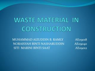 WASTE MATERIAL  IN  CONSTRUCTION