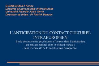 L'ANTICIPATION DU CONTACT CULTUREL INTRAEUROPEEN