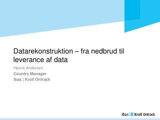 Datarekonstruktion – fra nedbrud til leverance af data