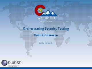 Orchestrating Security Testing With Golismero