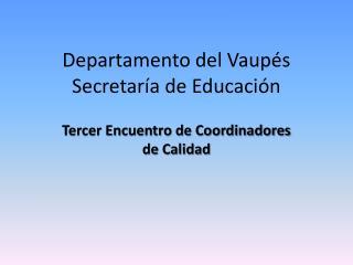 Departamento del Vaupés Secretaría de Educación