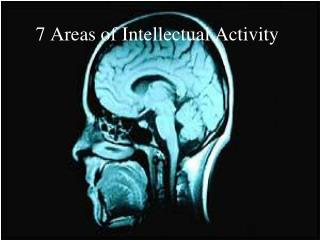 7 Areas of Intellectual Activity