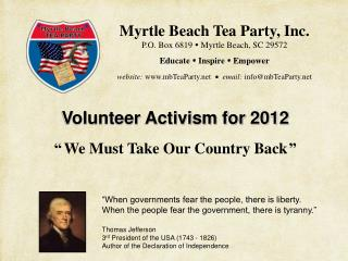 Myrtle Beach Tea Party, Inc. P.O. Box 6819  Myrtle Beach, SC 29572  Educate  Inspire  Empower   website: mbTeaParty    e