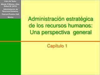 Administración estratégica de los recursos humanos: Una perspectiva  general