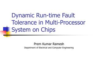 Dynamic Run-time Fault Tolerance in Multi-Processor System on Chips