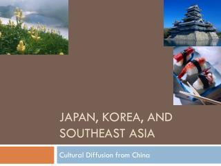 Japan, Korea, and Southeast Asia