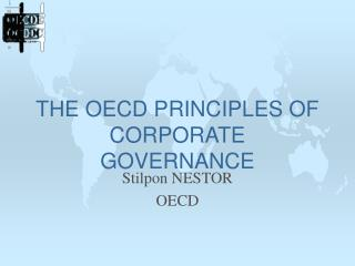THE OECD PRINCIPLES OF CORPORATE GOVERNANCE