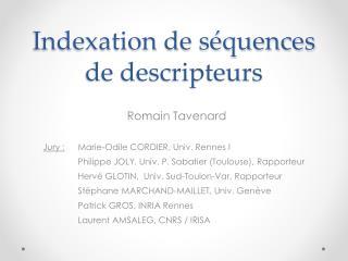 Indexation de séquences de descripteurs