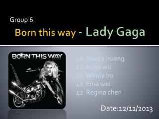 Born this way  -  Lady  G aga