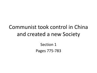 Communist took control in China and created a new Society