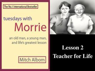 Lesson 2 Teacher  for  Life
