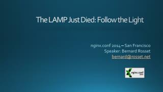 The LAMP Just  Died :  Follow  the Light