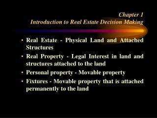 Chapter 1  Introduction to Real Estate Decision Making