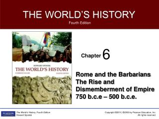 Rome and the Barbarians The Rise and Dismemberment of Empire 750 b.c.e – 500 b.c.e.