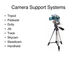 Camera Support Systems