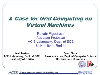 A Case for Grid Computing on Virtual Machines