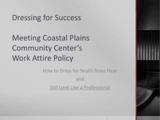 Dressing for Success Meeting Coastal Plains  Community  Center's  Work  Attire Policy