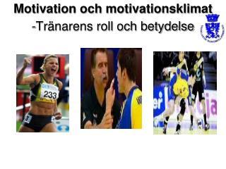 Motivation och motivationsklimat -Tränarens roll och betydelse