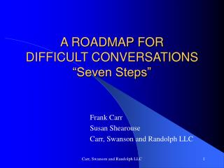 A ROADMAP FOR DIFFICULT CONVERSATIONS  Seven Steps