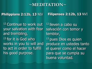 Philippians 2:12b, 13  NIV