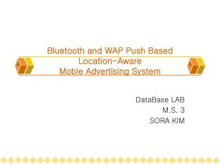 Bluetooth and WAP Push Based  Location-Aware  Moble Advertising System