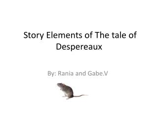 Story Elements of The tale of Despereaux