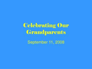 Celebrating Our Grandparents