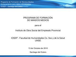 PROGRAMA DE FORMACIÒN  DE MANDOS MEDIOS para el  Instituto de Obra Social del Empleado Provincial