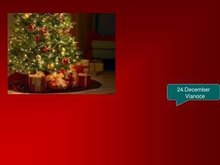 24.December    Vianoce