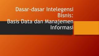 Dasar-dasar Intelegensi Bisnis: Basis Data dan Manajemen Informasi