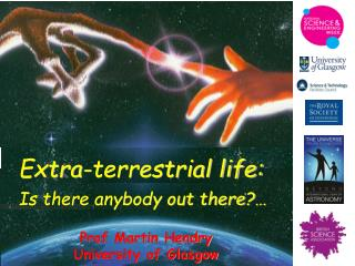 Extra-terrestrial life: Is there anybody out there?…