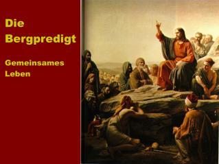 Die Bergpredigt Gemeinsames Leben