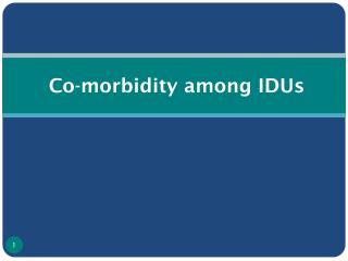 Co-morbidity among IDUs