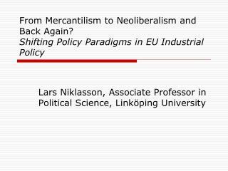 Lars Niklasson, Associate Professor in Political Science, Linköping University
