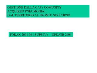 GESTIONE DELLA CAP  COMUNITY  ACQUIRED PNEUMONIA DAL TERRITORIO AL PRONTO SOCCORSO