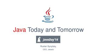Java  Today and Tomorrow