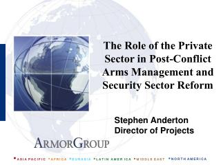 The Role of the Private Sector in Post-Conflict Arms Management and Security Sector Reform
