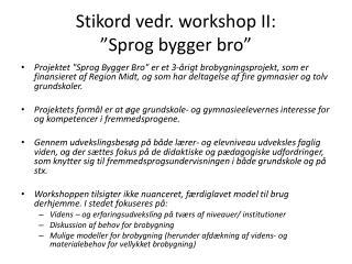 """S tikord vedr. workshop II: """"Sprog bygger bro"""""""