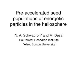 Pre-accelerated seed populations of energetic particles in the heliosphere