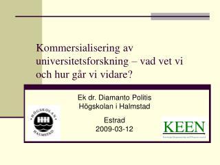 Kommersialisering  av  universitetsforskning – vad vet vi och hur går vi vidare?